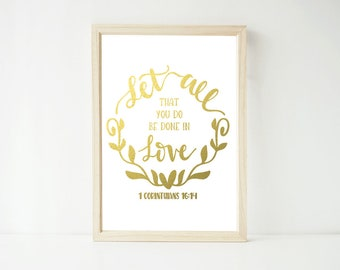 Real Foil Print - Let All that you be Done in Love, Scripture Bible Verse Christian Prints, Home Decor Wall Art, Gold, Gopper, Silver