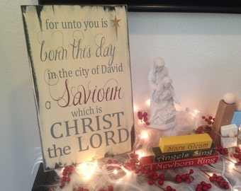CHRISTMAS - For unto you is born this day in the city of David a Savior which is CHRIST the LORD. Christmas holiday wood decor nativity