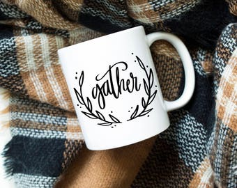 Gather Mug, Gather Coffee Mug, Thanksgiving, Mug, Cup, Coffee Mug, Tea Mug, Cup, Gift, Present, Gather, Friendsgiving, Party Favor, Hostess