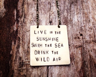 Emerson Quote Pendant Necklace - Live in the Sunshine Swim the Sea Drink the Wild Air - Ralph Waldo Emerson - Hand Stamped Brass Square