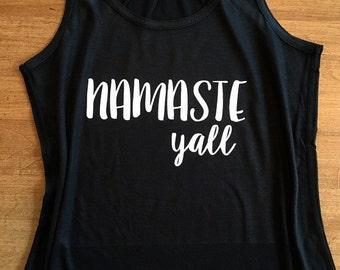 Namaste Y'all - Yoga Workout Tank or Tee - Namaste Shirt - Yoga Shirt - Workout Shirt