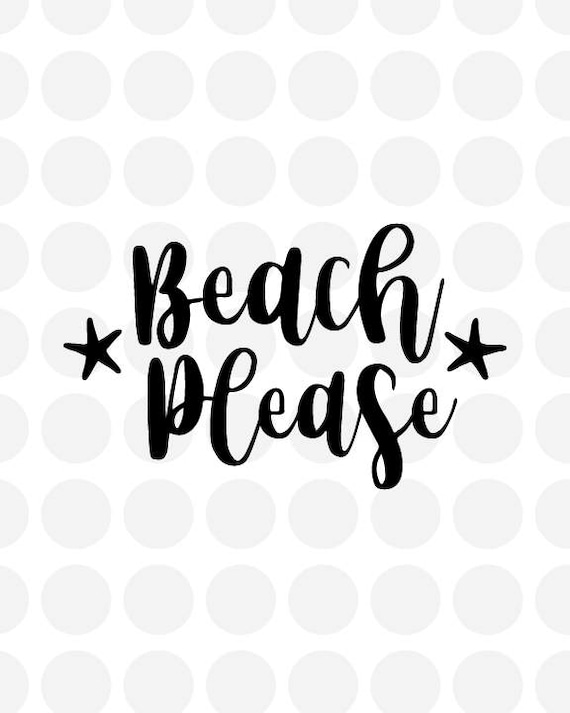 Beach Please Svg File For Cricut Cut Out Cutting Files