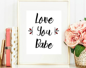 Love You Babe Printable, Love Poster, Printable wall art, Valentines Day Gift, Typogragphy Print 8x10 INSTANT Download