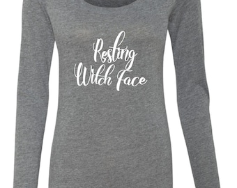 Halloween Shirt, Resting Witch Face, Funny Halloween Shirt, Long Sleeve Halloween Shirt, Witch Shirt, Woman's Long Sleeve Halloween Shirt