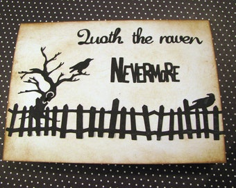 QUOTH The RAVEN NEVERMoRE - Hand Crafted All Occasion - Just Because Greeting Card - Edgar Allan Poe