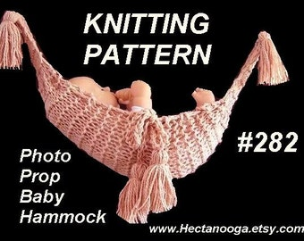 KNITTING pattern,  (crochet  PATTERN available) photo prop hammock for babies num 281,  For a Crochet Version, see my pattern number 282