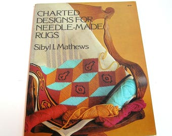 Charted Designs for Needle-Made Rugs by Sibyl I. Mathews, Dover Book