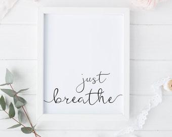 Just breathe - Print art typography, Instant download ,Typographic Print , deco quote