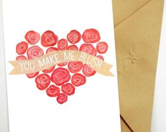 Valentine - You Make Me Blush Card