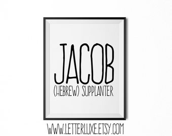 Jacob Printable Kids Gift - Name Meaning Art - Baby Shower Gift - Nursery Art - Digital Print - Nursery Decor - Typography Wall Decor