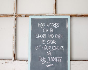 Kind words can be short and easy to say but their echos are truly endless wooden chalkboard effect sign