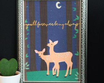 Print 'You'll forever be my always' (illustration deer)