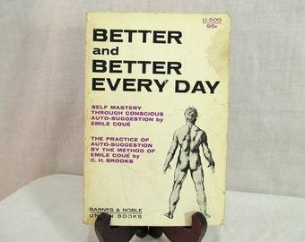 Better and Better Every Day ,Emile Coue, (Unwin Books) C.H. Brooks,  Allen & Unwin 1961, Self Mastery The Practice of Auto-Suggestion