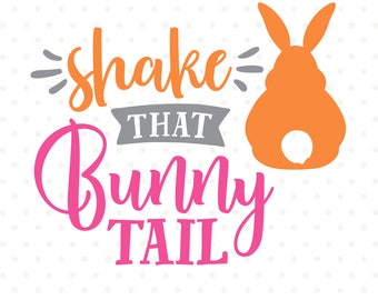 Easter SVG, Shake that Bunny Tail, Easter Bunny SVG, Easter Shirt svg, Easter Iron on file, Commercial DXF file, Cuttable svg file