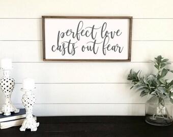 Perfect Love Casts Out Fear Wood Sign. Farmhouse Wall Decor. Modern Farmhouse.  Nursery Decor. Framed Wood Sign. Home Sign