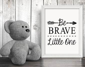Be Brave Little One Wall Art Nursery | Nursery Wall Art Decor | Modern Monochrome | Printable Poster - Typography, Print, Nursery Decor