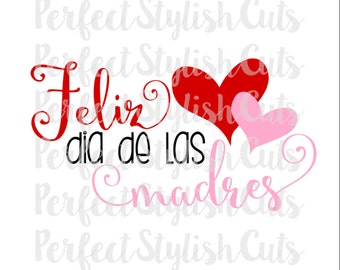 Feliz Dia De Las Madres SVG, DXF, EPS, png Files for Cutting Machines Cameo or Cricut - Mother's Day Svg, Mother Svg, Spanish Svg, Mama Svg