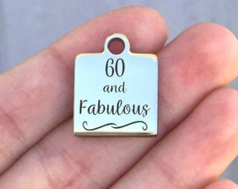 Fabulous Stainless Steel Charm - 60 And Fabulous - Laser Engraved - Silver Square - 16mm x 20mm - Quantity Options - ZF477