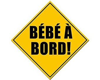 Bebe A Bord (French Baby on Board) Safety Sticker