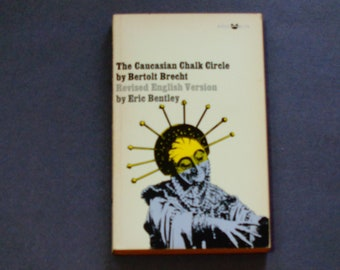 Bertolt Brecht - The Caucasian Chalk Circle Revised English Version  Eric Bentley - Epic Theatre - Grove Press 1966 - Vintage Paperback Book