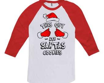 Funny Xmas Shirt This Guy Ate Santa's Cookies Christmas T Shirt Holiday Presents For Men Xmas Gifts 3/4 Sleeve Baseball Raglan Tee TGW-619