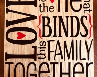 Love | Tie That Binds | Family | Family Quote | Hand Crafted