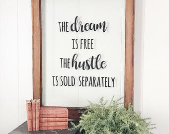 The Dream is Free The Hustle is Sold Separately Vintage Repurposed Window Sign| Vintage sign |Farmhouse Sign | Quote Sign|Wall art
