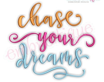 Chase Your Dreams  -  Instant Download Machine Embroidery Design
