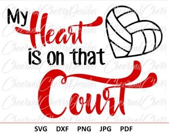 Volleyball SVG file Volleyball mom svg My Heart is on that Court svg Volleyball DXF Volleyball Heart svg Sport svg Silhouette svg Cricut