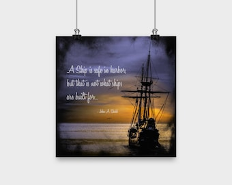 A SHIP IS safe in harbor Tall Ship Painting Safe Harbor Ship Picture Inspiring Motivational Meaningful Quote Navy Gift Veteran Sailor Poster