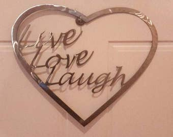 Heart with Live, Love, Laugh, 16 ga CRS Steel, swirl sanded