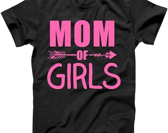Mom of Girls Duaghters - Mothers Day shirt