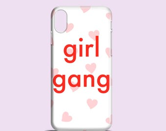 Girl Gang phone case / iPhone X case / hearts iPhone 8 / iPhone 8 Plus, 7 Plus, iPhone 7, 6, 6S, 5, 5S, iPhone SE, Samsung Galaxy S7, S6