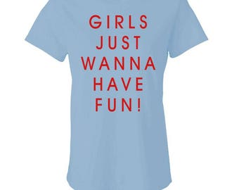 GIRLS Just WANNA Have FUN! - Ladies Babydoll T-shirt