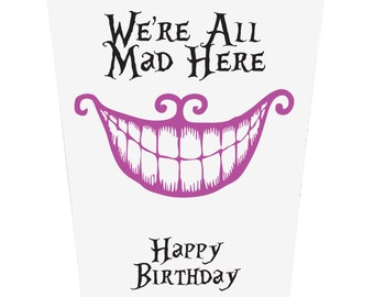 We're All Mad Here Birthday Card