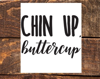 Chin up, Buttercup, Cute Southern Quote- Wall Art Print, Instant Download, Printable Wall Decor