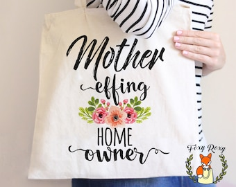Housewarming Tote | Mother Effing Home Owner | New Home Gift | New Tote Bag | Homeowner Tote | New House | Gift For New Homeowners | TB-105