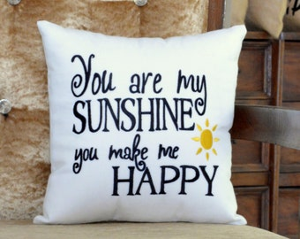 30% OFF Sale You Are My Sunshine you Make Me Happy Pillow Personalized Mother, Love, Anniversary, Wedding Love Gift in All Sizes And Colors