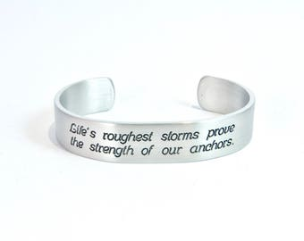 "READY TO SHIP Encouragement / Awareness / inspirational Gift  - Life's roughest storms prove the strength of our anchors.  1/2"" message cuff"