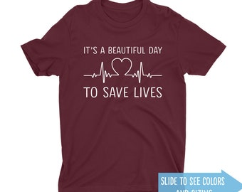 It's a beautiful day to save lives t shirt, Grey's Anatomy Tee, It's a beautiful day,  Greys anatomy, Thursdays We Watch Greys Anatomy