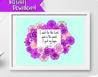 Bible Verse Printable > Psalm 130:5 I wait for the Lord and in His word I put my hope