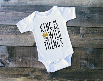 Where The Wild Things Are King Of All Things Wild Toddler Tshirt Bodysuit Creeper First Birthday Wild One Birthday King Black and Gold