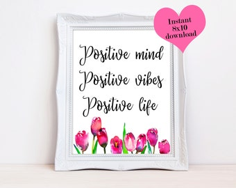 Positive Mind Positive Vibes Positive Life, Floral Wall Art, Typography Printable, Office Decor, Desk Accessories, Positive Quotes, Prints