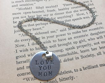 Love You Mom - Hand Stamped Necklace or Key Chain