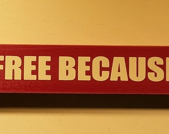 Home of the free because of the brave 18 inch shelf sitter, wooden sign