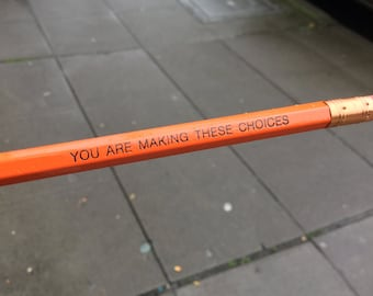 Inspirational Pencil: You Are Making These Choices, Best Friend Gift, Party Favor, Motivational Pencil, Gift for Her, Gift for Him