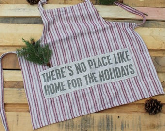 Farmhouse Christmas Apron- There's No Place Like Home For The Holidays