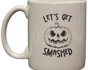 Let's Get Smashed Jack-O-Lantern Halloween 11oz Coffee Mug