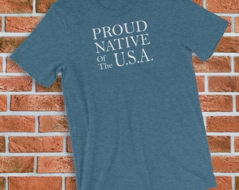 Proud Native of the U.S.A. T-Shirt Patriotic Graphic Short-Sleeve Unisex Jersey Tee