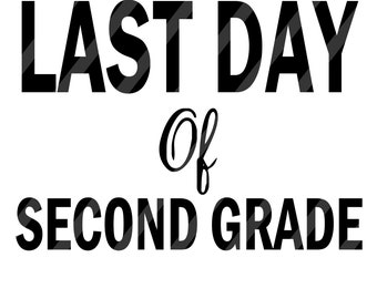 Last Day of Second Grade Digital Download for iron-ons, heat transfer, Scrapbooking, Cards, Tags, DIY, YOU PRINT